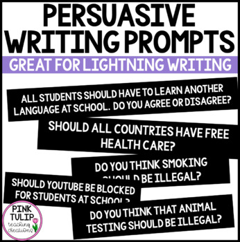 Persuasive Writing Prompts - Perfect for assessment or lightning writing