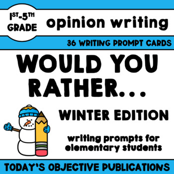 Persuasive Writing Prompts Would You Rather (Winter Edition)