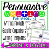 Persuasive Writing Prompts and Graphic Organizers - Digital & Print