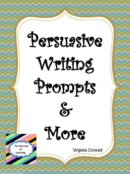 Persuasive Writing Prompts and More