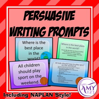 Persuasive Writing Prompts- including NAPLAN Style!