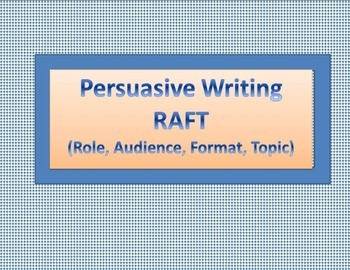 Persuasive Writing RAFT