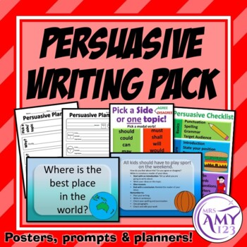 Persuasive Writing Pack- Prompts, Planners and Posters