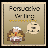 Persuasive Writing: Save Tater the Turkey!