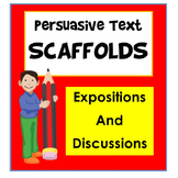 Persuasive Writing Scaffolds - Expositions and Discussions