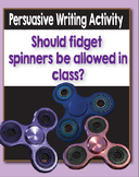 Persuasive Writing- Should Fidget Spinners be allowed in class?