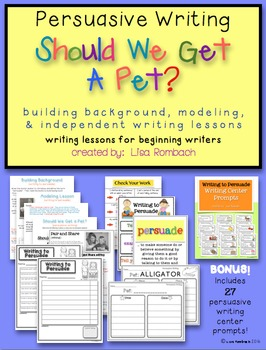 Persuasive Writing, Should we get a pet? Lessons for Beginning Writers
