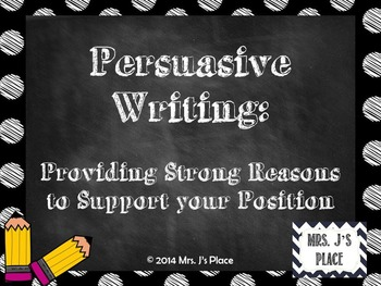 Persuasive Writing- Strong Reasons and Supporting Examples