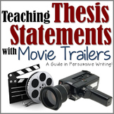 Persuasive Writing- Teaching Thesis Statements with Movie Trailers!