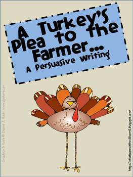 Persuasive Writing - Turkey's Plea to the Farmer FREEBIE by In That Room