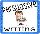 Persuasive Writing Unit - W.1.1