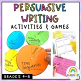 Persuasive Writing Unit - Activities and Games (Grade 4 - 6)