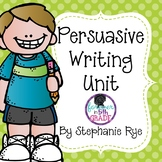 Persuasive Writing Unit Bundle