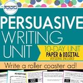 Persuasive Writing Unit - Graphic Organizers, Activities, Rubric (Google Option)
