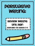 Persuasive Writing Unit Plan - Reviews (Writers Workshop -