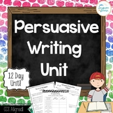 Persuasive Writing Unit-  Plans, Organizers, Video Clips,