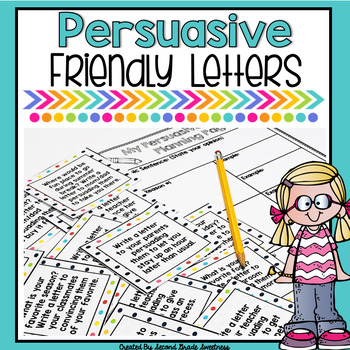Persuasive Writing Unit: Writing a Friendly Letter to Persuade