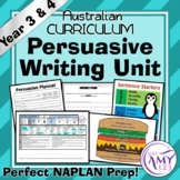 Persuasive Writing Unit- Year 3 & 4- Excellent NAPLAN Prep!