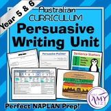 Persuasive Writing Unit- Year 5 and 6 -Excellent NAPLAN prep!