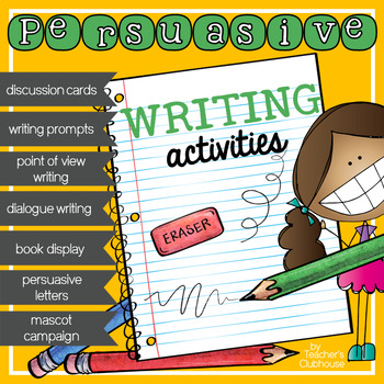 Persuasive Writing Unit from Teacher's Clubhouse