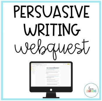 Persuasive Writing Webquest