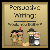 Persuasive Writing: Would You Rather?