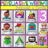 Persuasive Writing Writing and Craft 3