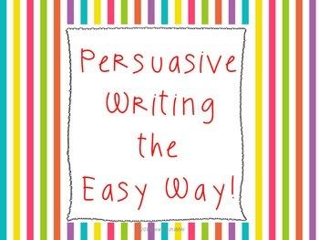 Persuasive Writing the Easy Way