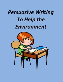 Persuasive Writing to Help the Environment