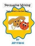 Persuasive Writing~Dog or Cat???