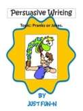 Persuasive Writing~Pranks or Jokes