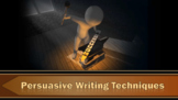 Persuasive writing techniques animated ppt