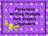 Persuasive/Opinion Writing Prompts and Graphic Organizers