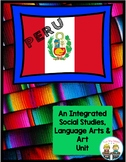 Peru ~ An Integrated Social Studies, Language Arts and Art Unit!
