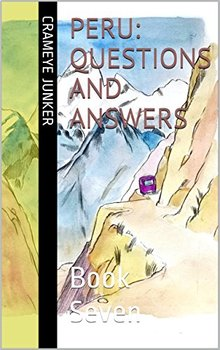 Peru: Questions and Answers ~ Book 7 (world culture adventure)