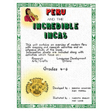 PERU AND THE INCREDIBLE INCAS Gr. 4-6
