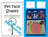 Pet Face Shapes - Teacher Scaffolded Activity