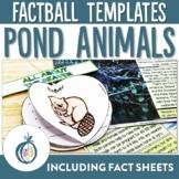 Pond Animal Factballs and Fact Sheets