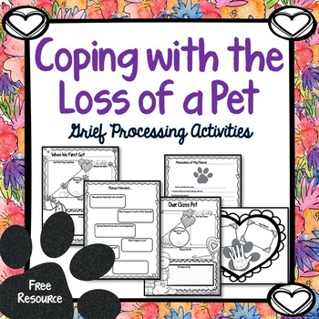 Pet Loss, Coping Skills, Grief Processing Discussion Activities, Free Resource
