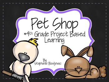 Pet Shop 4th Grade Project Based Learning Multiplication and Measurement