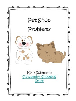 Pet Shop Problems - Addition/Subtraction Problem Solving