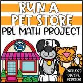 Pet Store PBL Math Project | Project Based Learning Math E