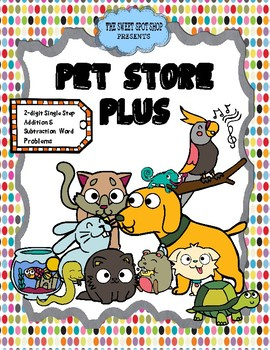 Pet Store Plus Center: 2 Digit Addition and Subtraction Word Problems