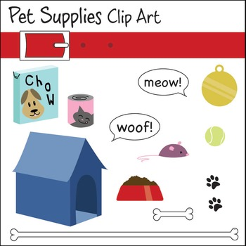Pet Supplies Clip Art -- Dog Collar, Dog House, Bowl, Cat Toy, Woof, Meow, Ball