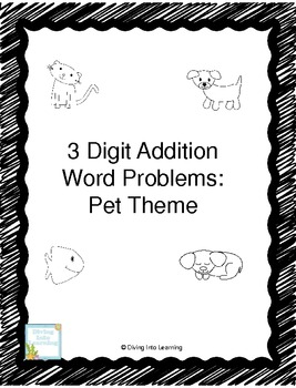 Pet Theme Word Problems: 3 Digit Addition (First Grade)