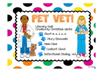 Pet Vet - Short Vowels and Other Literacy Activities