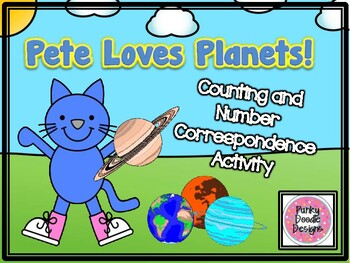Pete Loves Planets! Counting and Number Correspondence Activity!