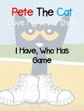 Pete The Cat: I Love My White Shoes - I Have Who Has Game