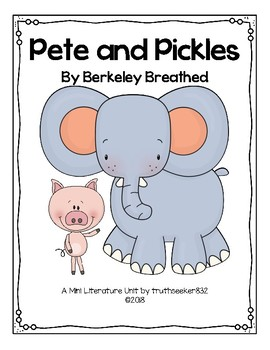 Pete and Pickles - A Mini Literature Unit