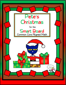 Pete's Christmas Smart Board Activities and Math Centers